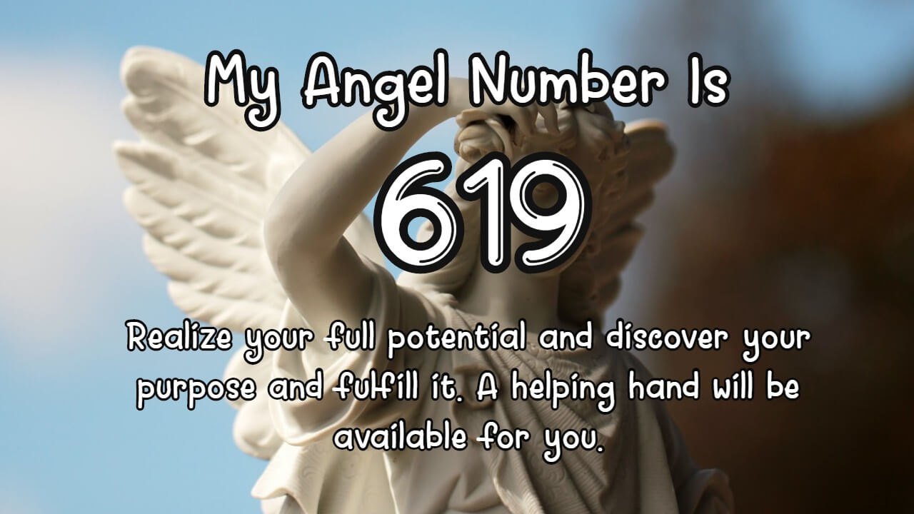 Angel Number 619 And Its Meaning