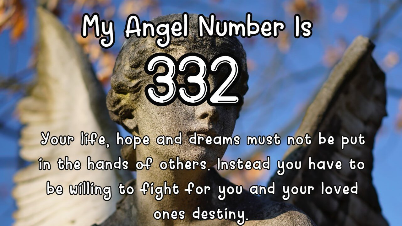 Angel Number 332 and Its Meaning
