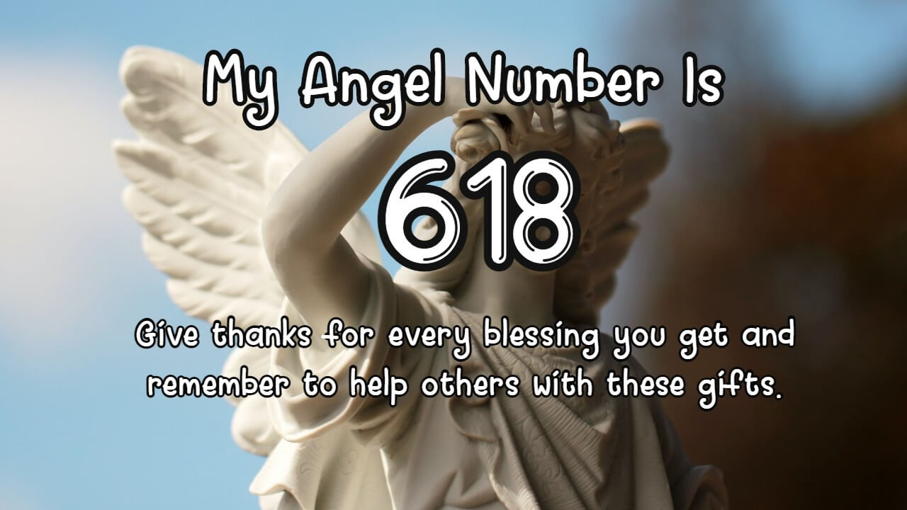 Angel Number 618 is a true power number. Discover why!
