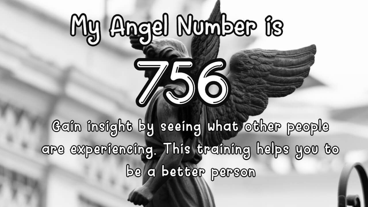 No one can believe the real meaning of Angel Number 756…