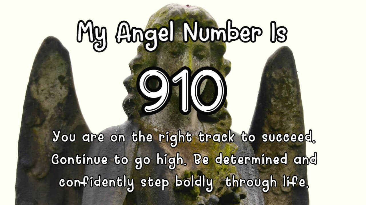 Things you need to know about Angel Number 910