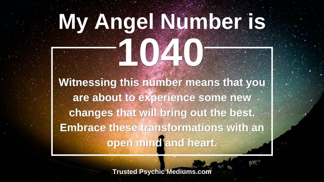 Angel Number 1040 comes into your life for a reason…