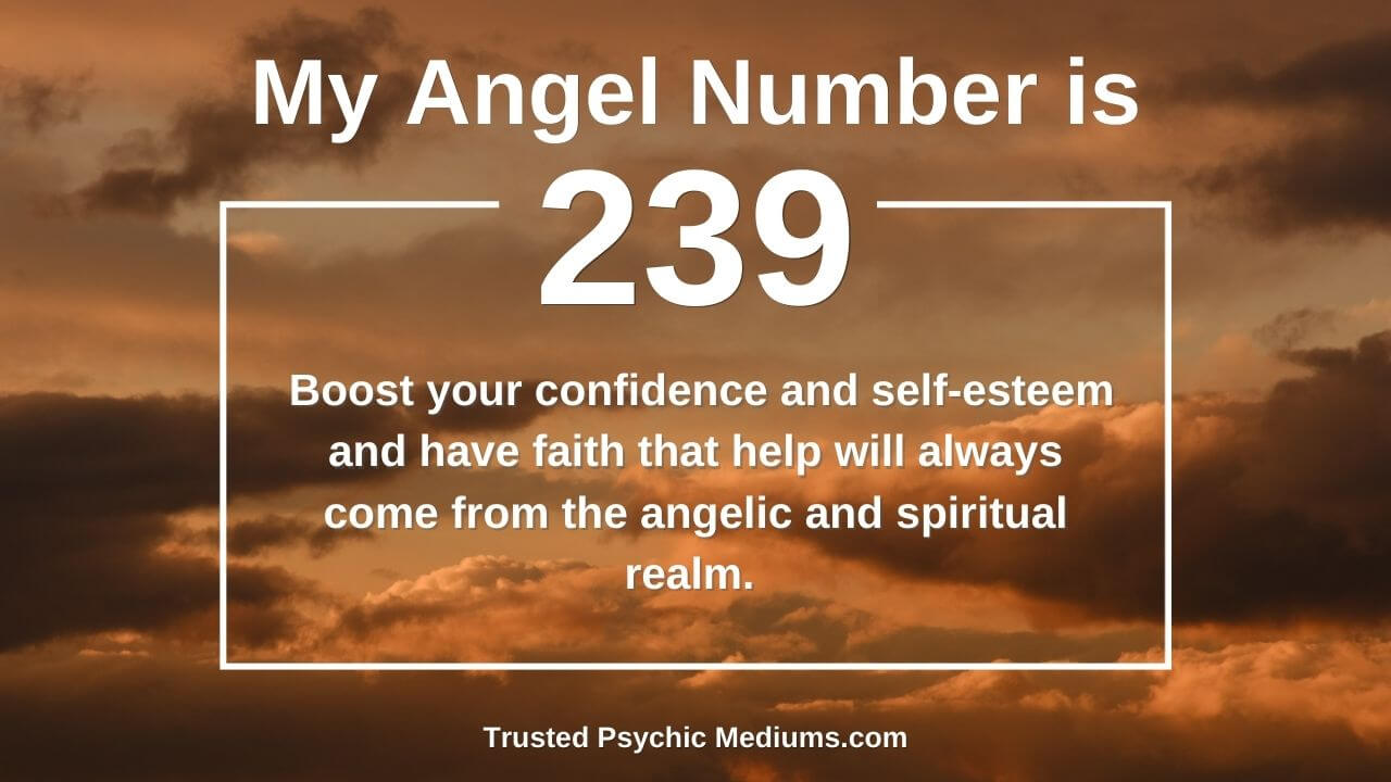 Angel Number 239 has a significant effect on your life