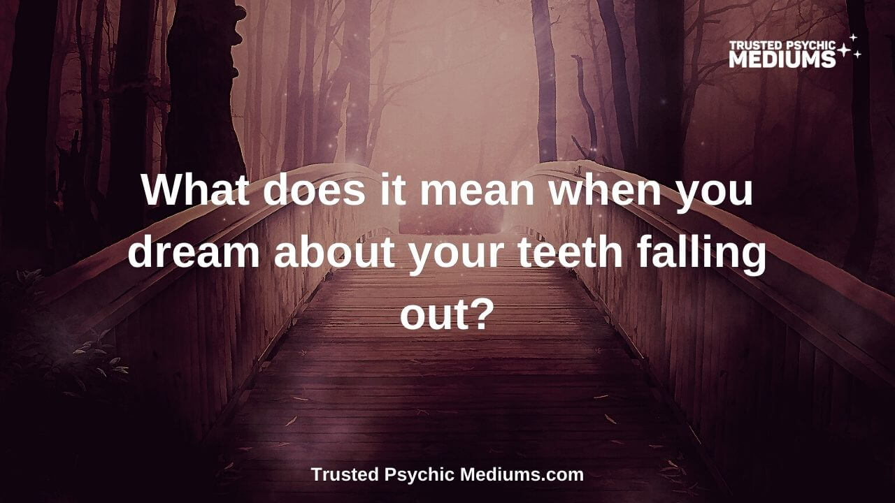 What does it mean when you dream about your teeth falling out?